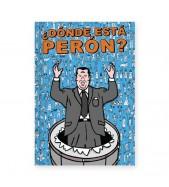 Donde esta Peron?
